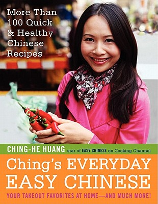 Ching's Everyday Easy Chinese: More Than 100 Quick & Healthy Chinese Recipes Cover Image