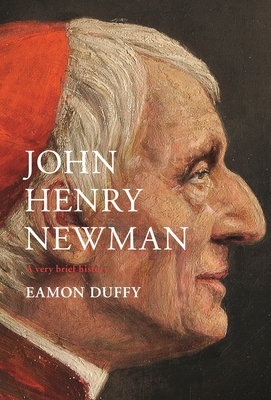 John Henry Newman: A Very Brief History Cover Image