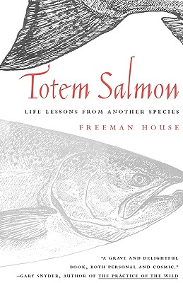 Totem Salmon: Life Lessons from Another Species Cover Image