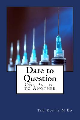 Dare to Question: One Parent to Another Cover Image