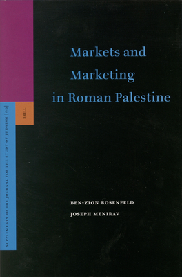 Markets and Marketing in Roman Palestine (Supplements to the Journal for the Study of Judaism #99) Cover Image