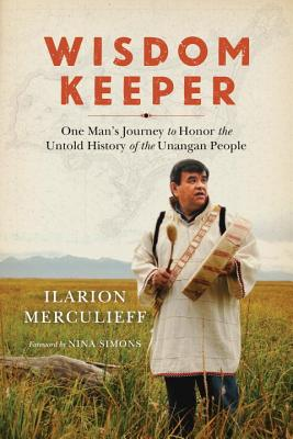 Wisdom Keeper: One Man's Journey to Honor the Untold History of the Unangan People Cover Image