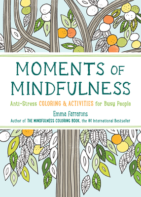 Moments of Mindfulness: Anti-Stress Coloring & Activities (The Mindfulness Coloring Series #3) Cover Image