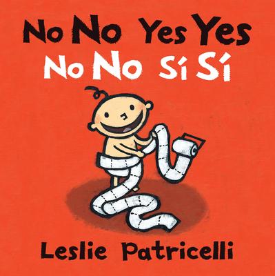 No No Yes Yes/No no sí sí (Leslie Patricelli board books) Cover Image
