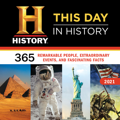 2021 History Channel This Day in History Wall Calendar: 365 Remarkable People, Extraordinary Events, and Fascinating Facts Cover Image
