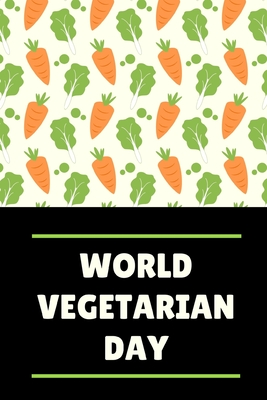 World Vegetarian Day: October 1st - eco living - natural gardening - compassion for animals - veganism - food - nutrition and health - power Cover Image
