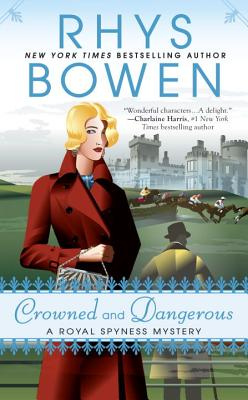 Crowned and Dangerous (A Royal Spyness Mystery #10) Cover Image