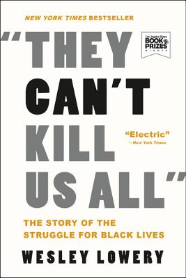 They Can't Kill Us All: The Story of the Struggle for Black Lives Cover Image