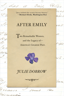 After Emily: Two Remarkable Women and the Legacy of America's Greatest Poet Cover Image
