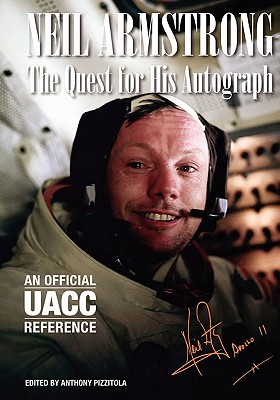 Neil Armstrong: The Quest for His Autograph Cover Image