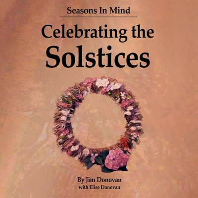 Seasons in Mind: Celebrating the Solstices Cover Image
