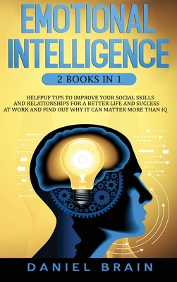 Emotional Intelligence: 2 Books in 1 - Helpful Tips To Improve Your Social Skills And Relationships For Better Life And Success At Work And Fi Cover Image
