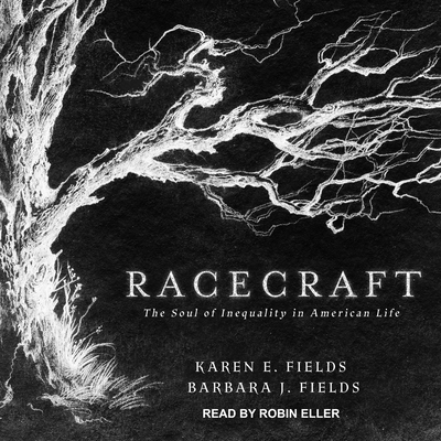 Racecraft: The Soul of Inequality in American Life Cover Image