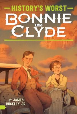 Cover for Bonnie and Clyde (History's Worst )