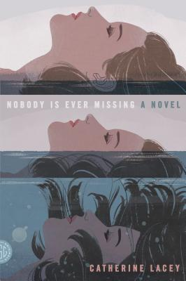 Nobody Is Ever Missing: A Novel Cover Image