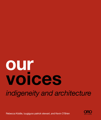 Our Voices: Indigeneity and Architecture Cover Image