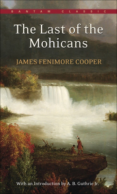 The Last of the Mohicans (Bantam Classics) Cover Image
