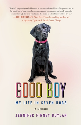 Good Boy: My Life in Seven Dogs Cover Image