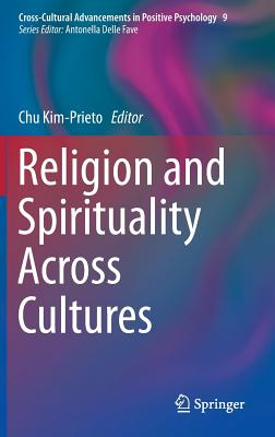 Religion and Spirituality Across Cultures (Cross-Cultural Advancements in Positive Psychology #9) Cover Image