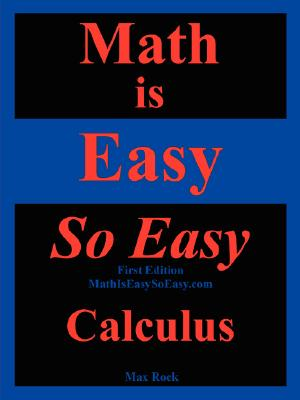 Math Is Easy So Easy, Calculus, First Edition Cover Image