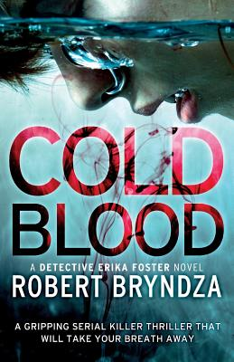 Cold Blood: A gripping serial killer thriller that will take your breath away (Detective Erika Foster #5) Cover Image