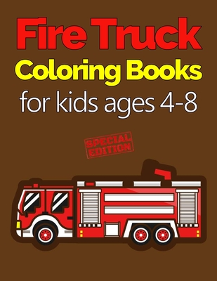 Fire Truck Coloring Books for Kids Ages 4-8: with Bonus Activity Pages, 100+ Unique Single-Sided Coloring Pages, Inspire Mindfulness and Creativity, F Cover Image