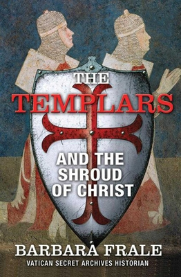 The Templars and the Shroud of Christ Cover Image
