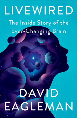 Livewired: The Inside Story of the Ever-Changing Brain Cover Image