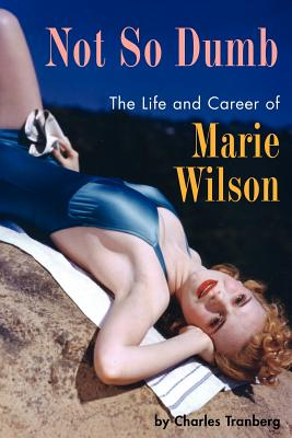 Not So Dumb: The Life and Career of Marie Wilson Cover Image