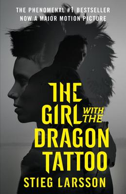 The Girl with the Dragon Tattoo (Movie Tie-in Edition): Book 1 of the Millennium Trilogy Cover Image