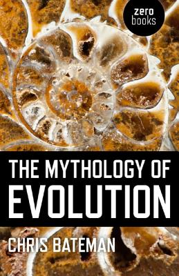 The Mythology of Evolution Cover
