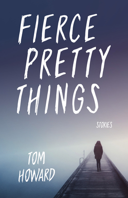 Fierce Pretty Things: Stories (Blue Light Books) Cover Image