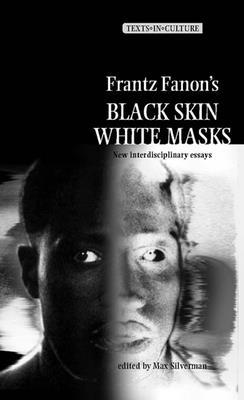 Frantz Fanon's 'Black Skin, White Masks': New Interdisciplinary Essays (Texts in Culture) Cover Image