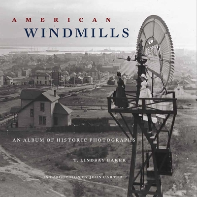 American Windmills: An Album of Historic Photographs Cover Image