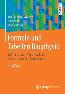 Formeln Und Tabellen Bauphysik: Wärmeschutz - Feuchteschutz - Klima - Akustik - Brandschutz Cover Image