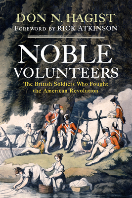 Noble Volunteers: The British Soldiers Who Fought the American Revolution Cover Image