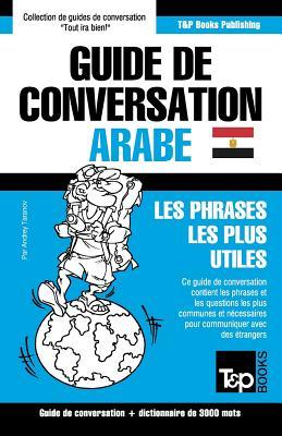 Guide de conversation Français-Arabe égyptien et vocabulaire thématique de 3000 mots (French Collection #47) Cover Image