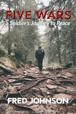 Five Wars: A Soldier's Journey to Peace Cover Image