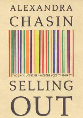 Selling Out: The Gay and Lesbian Movement Goes to Market Cover Image