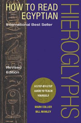 How to Read Egyptian Hieroglyphs: A Step-by-Step Guide to Teach Yourself Cover Image