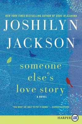 Someone Else's Love Story: A Novel Cover Image