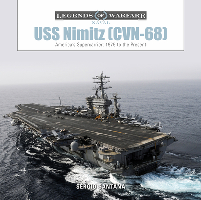 USS Nimitz (CVN-68): America's Supercarrier: 1975 to the Present (Legends of Warfare: Naval #11) Cover Image