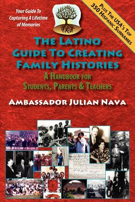 The Latino Guide to Creating Family Histories Cover Image