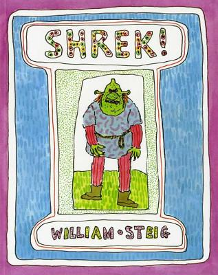 Shrek! by William Steig- The Book that started it all in 1990.