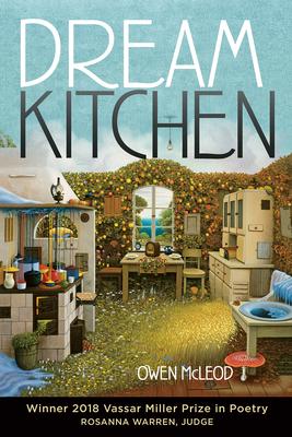 Cover for Dream Kitchen (Vassar Miller Prize in Poetry #26)