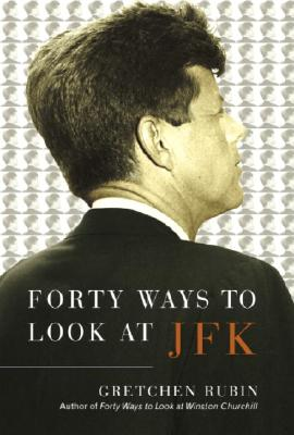 Forty Ways to Look at JFK Cover