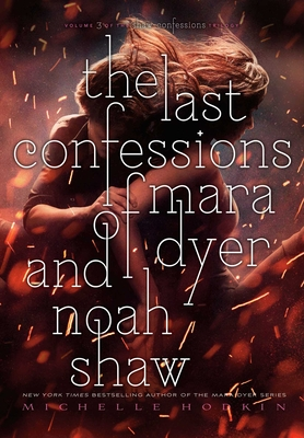 The Last Confessions of Mara Dyer and Noah Shaw (The Shaw Confessions #3) Cover Image