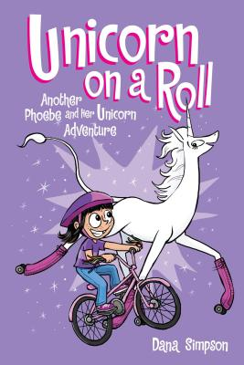 Unicorn on a Roll (Phoebe and Her Unicorn #2) Cover Image