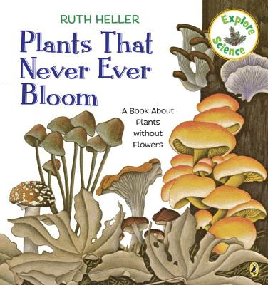 Plants That Never Ever Bloom: A Book About Plants without Flowers (Explore!) Cover Image