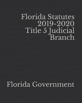 Florida Statutes 2019-2020 Title 5 Judicial Branch Cover Image